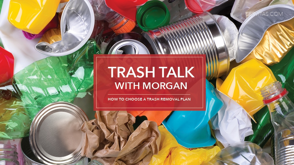 Trash Talk with Morgan: How to Choose a Trash Removal Plan